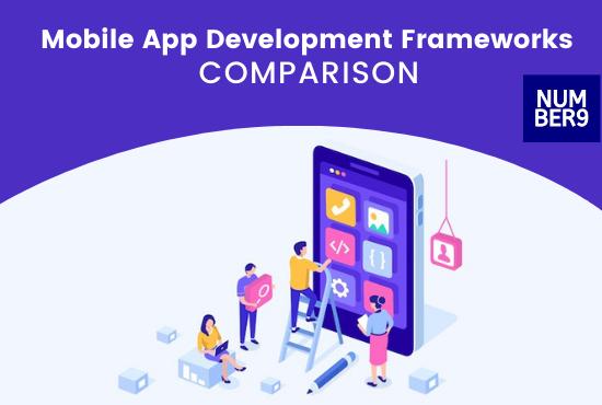Mobile app development frameworks comparison - Number9