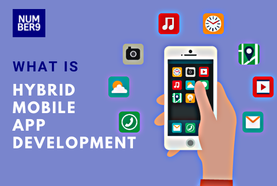 WHAT IS HYBRID MOBILE APP DEVELOPMENT - Number9